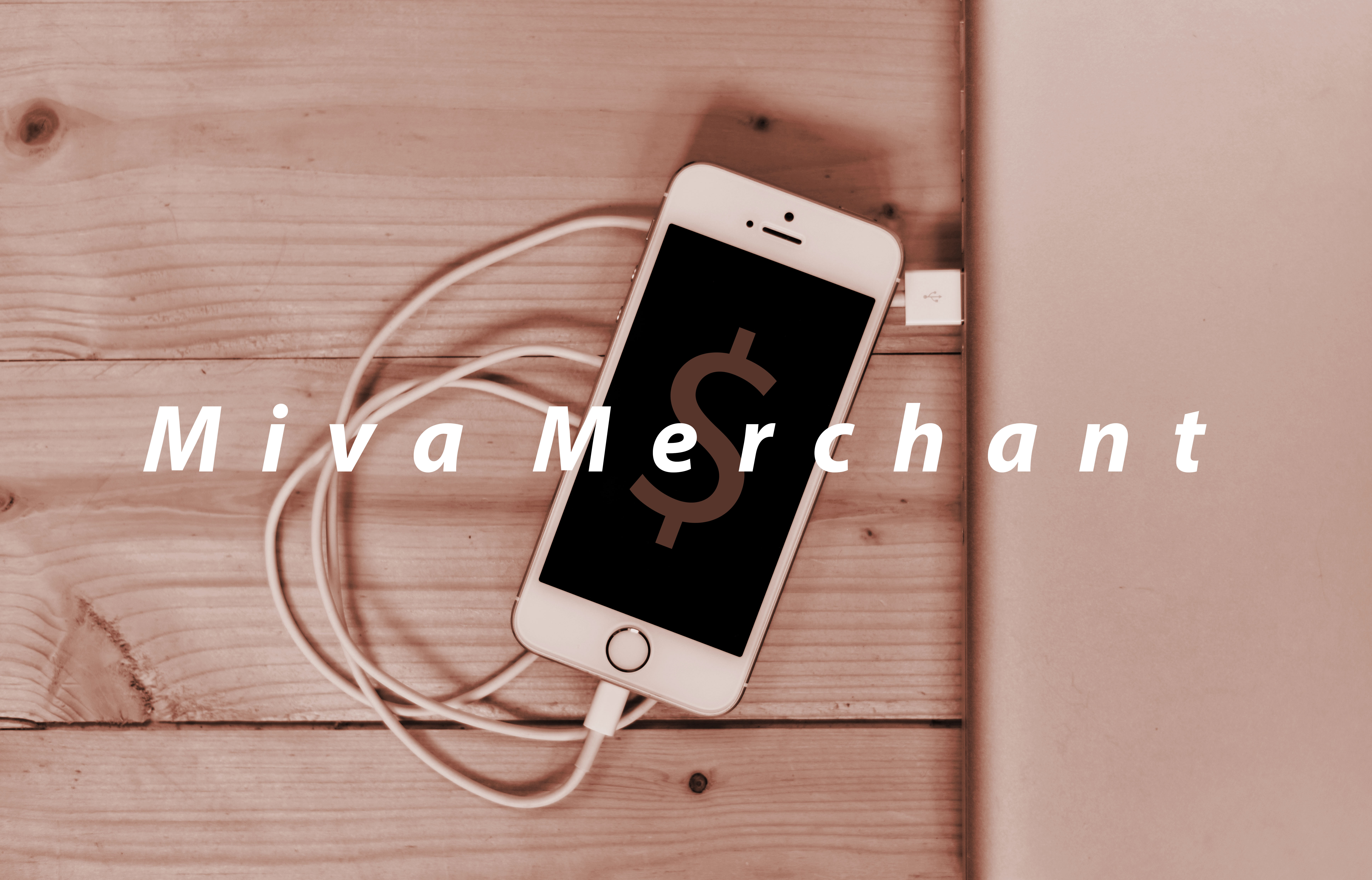 Iphone Plugged Into The Wall WIth Miva Merchant Text Overlaid Over The Image.