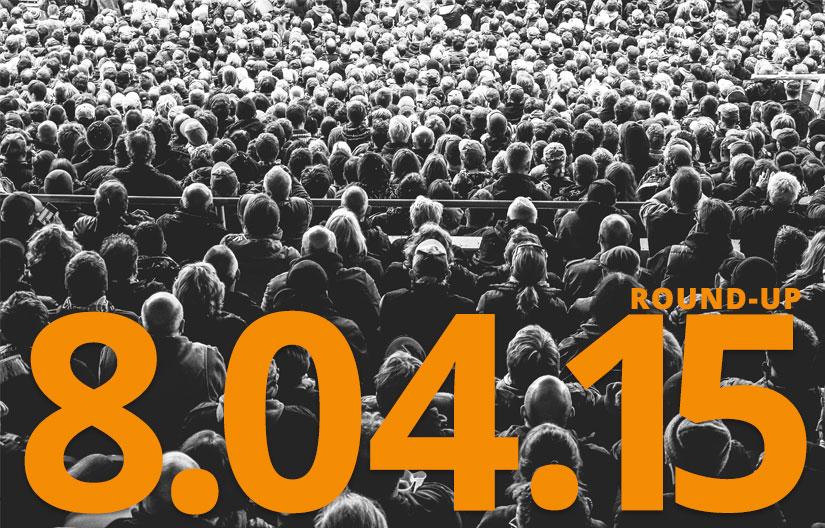 Digital Marketing Round-Up 8.04.15