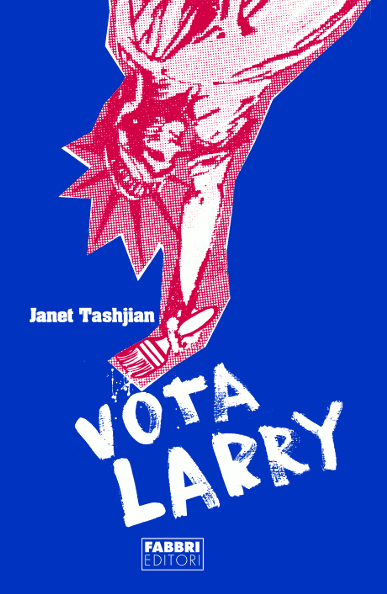 Book cover: Vota Larry, by Janet Tashjian. Used by permission of Teresa Sdralevich.