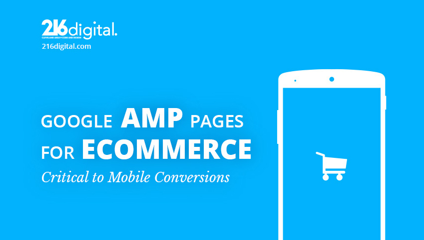 Google AMP Pages For eCommerce, Critical To Mobile Conversions.